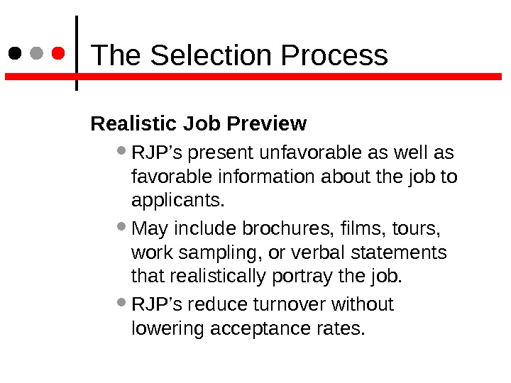 The Selection Process Realistic Job Preview  RJP's present unfavorable as well as favorable information