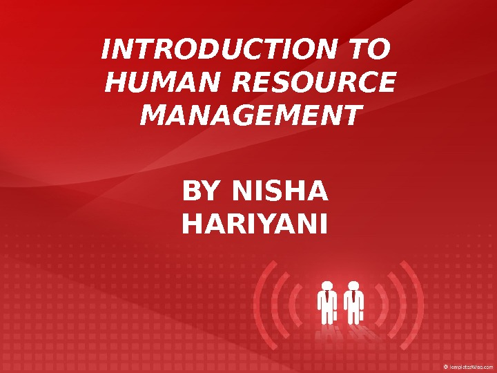 INTRODUCTION TO HUMAN RESOURCE MANAGEMENT BY NISHA HARIYANI