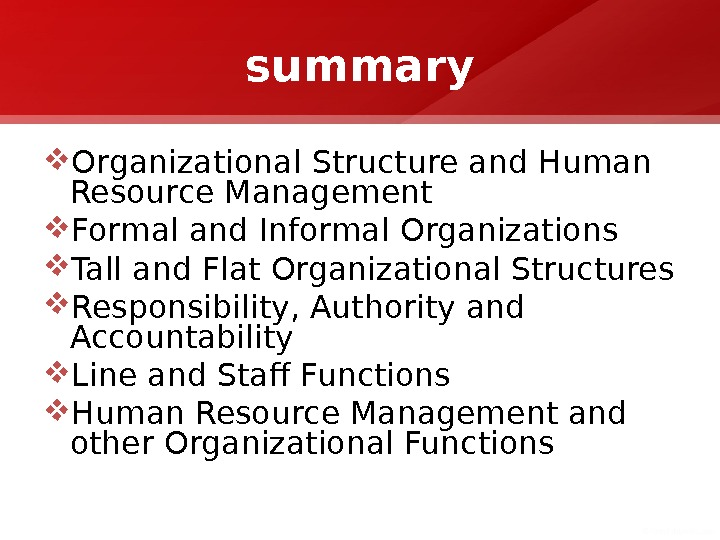 summary Organizational Structure and Human Resource Management Formal and Informal Organizations Tall and Flat Organizational Structures