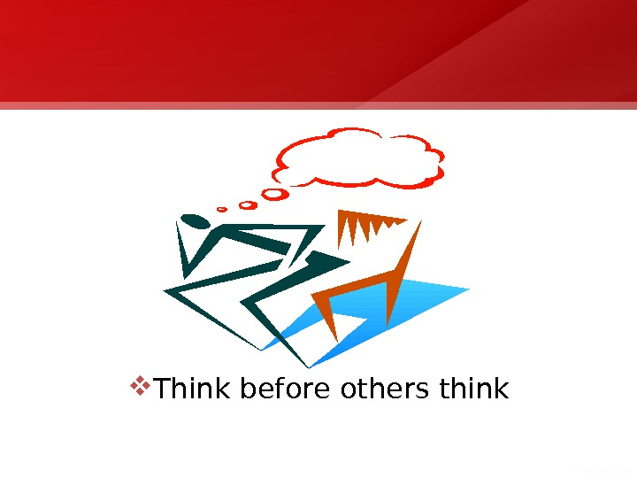 Think before others think