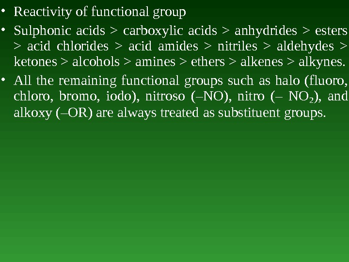 • Reactivity of functional group • Sulphonic acids  carboxylic acids  anhydrides  esters