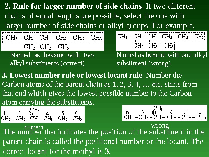 2. Rule f о r larger number of side chains.  If two different chains of