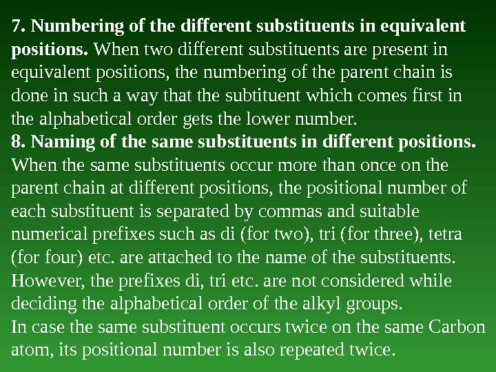 7. Numbering of the different substituents in equivalent positions.  When two different substituents are present