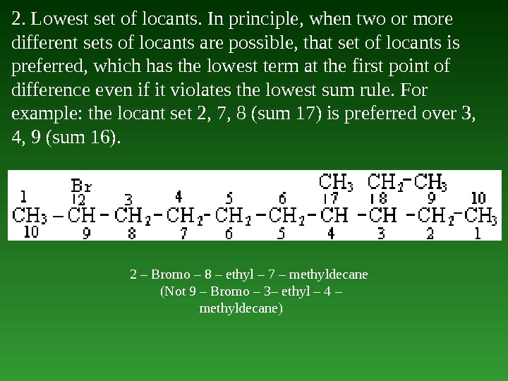 2. Lowest set of locants. In principle, when two or more different sets of locants are