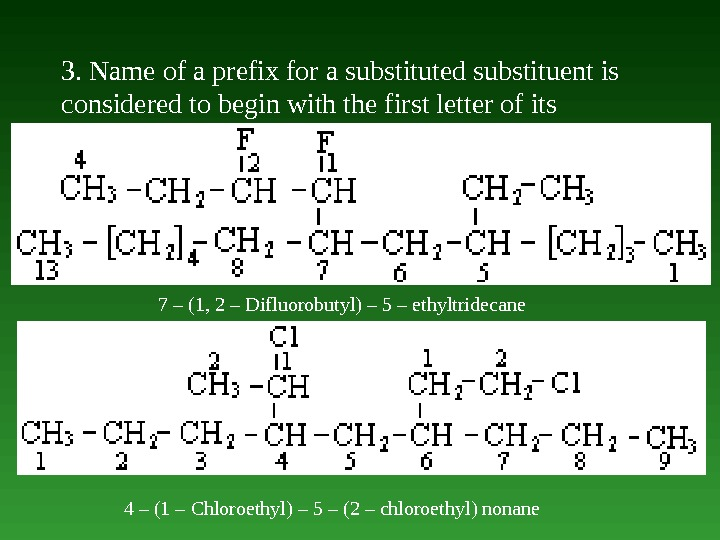 3. Name of а prefix for a substituted substituent is considered to begin with the first