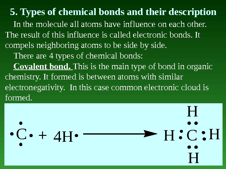 5. Types of chemical bonds and their description In the molecule all atoms have influence on