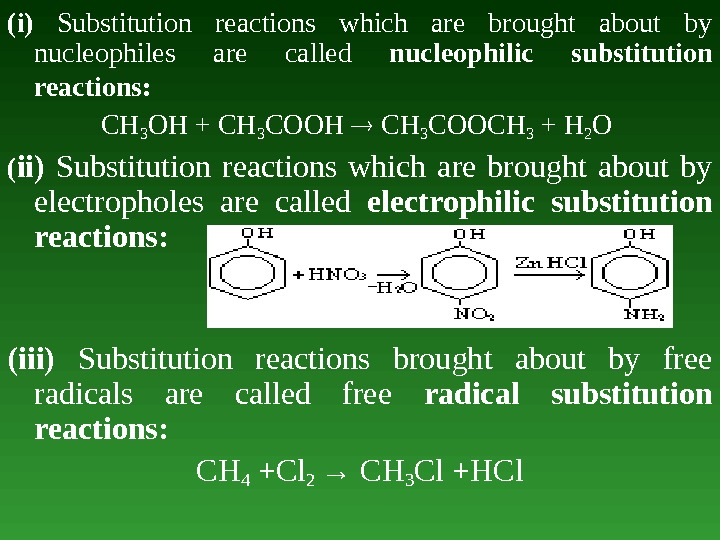 (i) Substitution reactions which are brought about by nucleophiles are called nucleophilic substitution reactions:  CH