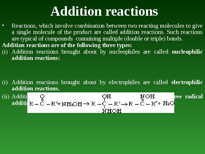 Addition reactions • Reactions, which involve combination between two reacting molecules to give a single