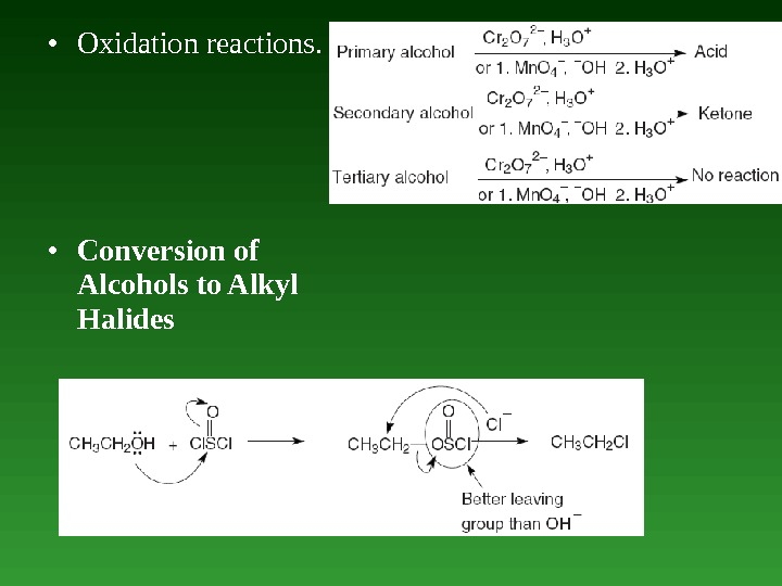 • Oxidation  reactions.  • Conversion of Alcohols to Alkyl Halides