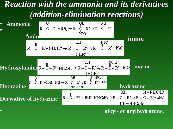 Reaction with the ammonia and its derivatives (( addition-elimination reactions )) • Ammonia  •