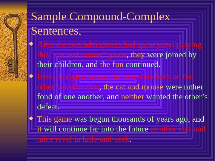 "Sample Compound-Complex Sentences.  After the two adversaries had spent years playing this ""cat and mouse"""