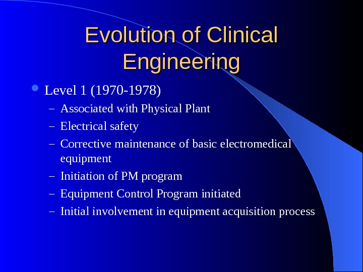 Evolution of Clinical Engineering Level 1 (1970 -1978) – Associated with Physical Plant – Electrical safety