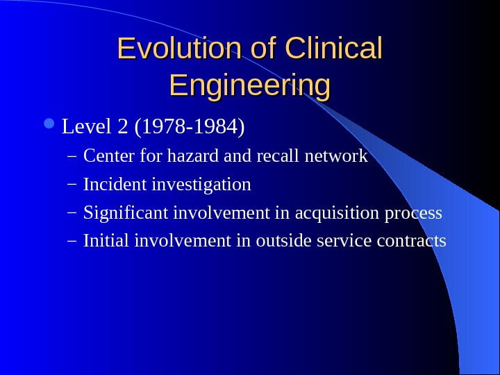 Evolution of Clinical Engineering Level 2 (1978 -1984) – Center for hazard and recall network –