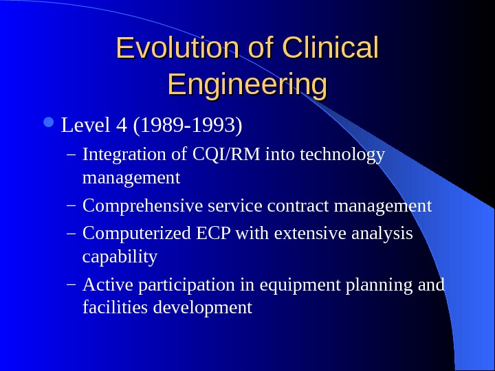 Evolution of Clinical Engineering Level 4 (1989 -1993) – Integration of CQI/RM into technology management –