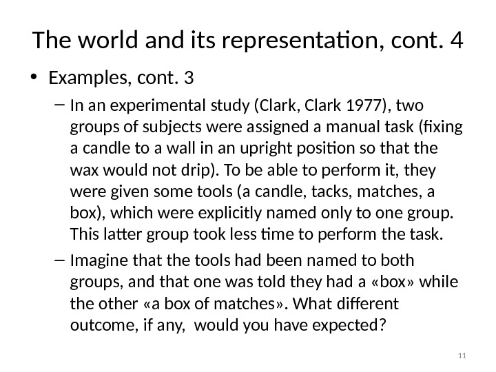 The world and its representation, cont. 4 • Examples, cont. 3 – In an experimental study