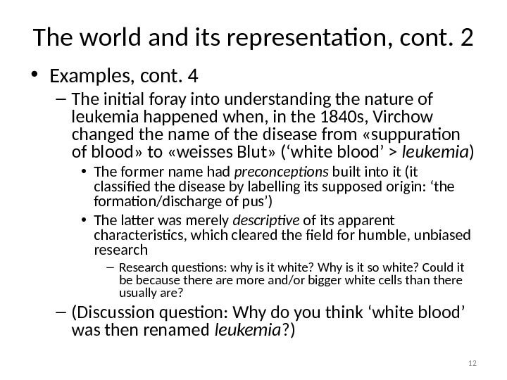 The world and its representation, cont. 2 • Examples, cont. 4 – The initial foray into