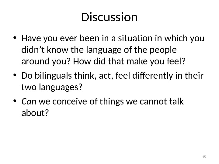Discussion • Have you ever been in a situation in which you didn't know the language