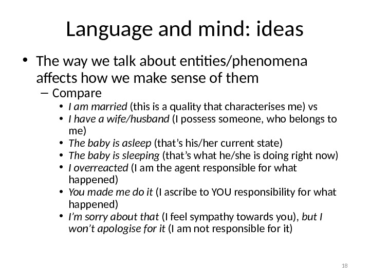 Language and mind: ideas • The way we talk about entities/phenomena affects how we make sense