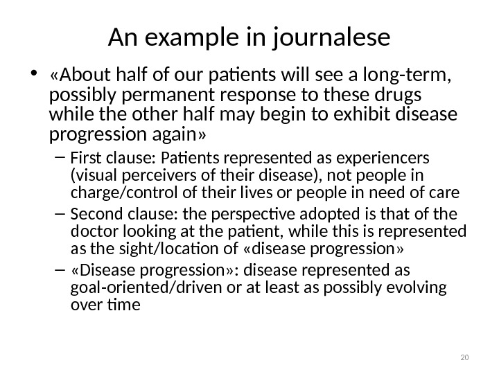 An example in journalese •  «About half of our patients will see a long-term,