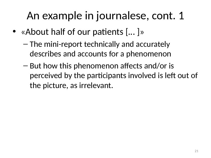 An example in journalese, cont. 1 •  «About half of our patients [… ]» –