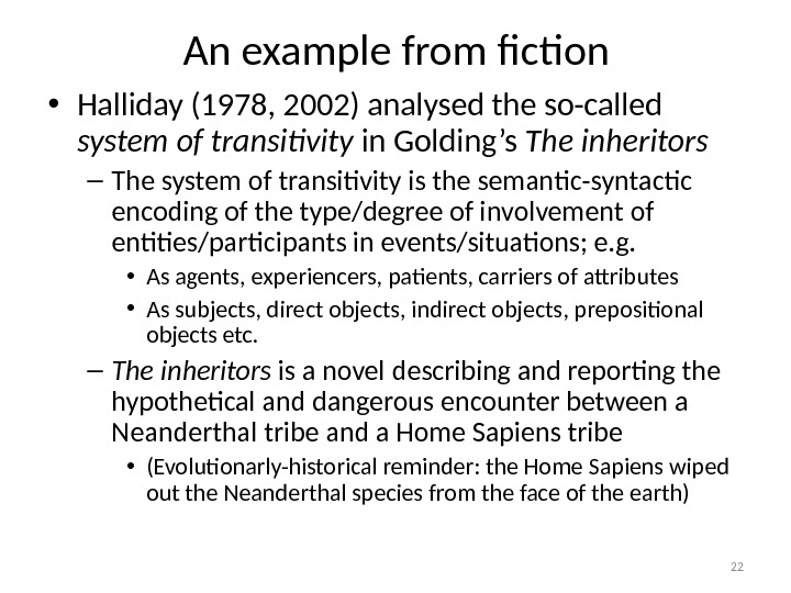 An example from fiction • Halliday (1978, 2002) analysed the so-called system of transitivity in Golding's