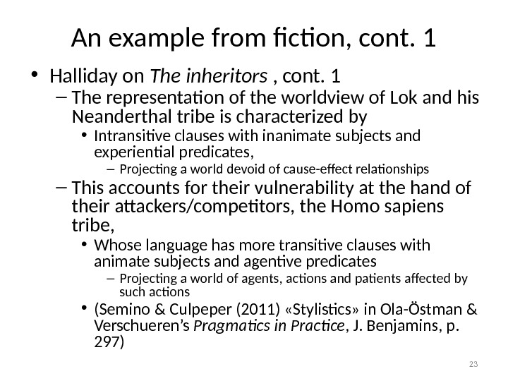 An example from fiction, cont. 1 • Halliday on The inheritors , cont. 1 – The