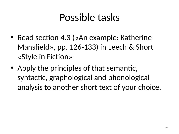 Possible tasks • Read section 4. 3 ( «An example: Katherine Mansfield» , pp. 126 -133)