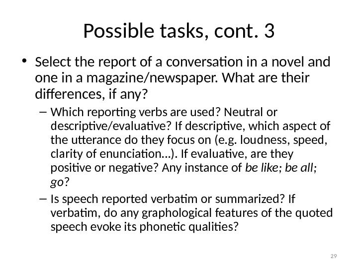 Possible tasks, cont. 3 • Select the report of a conversation in a novel and one