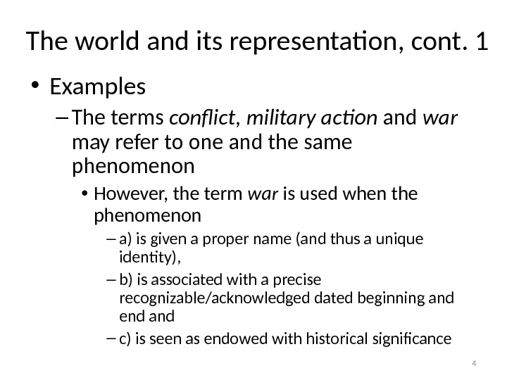 The world and its representation, cont. 1 • Examples – The terms conflict, military action and