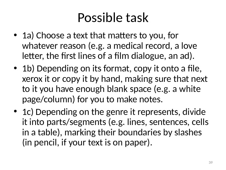 Possible task • 1 a) Choose a text that matters to you, for whatever reason (e.