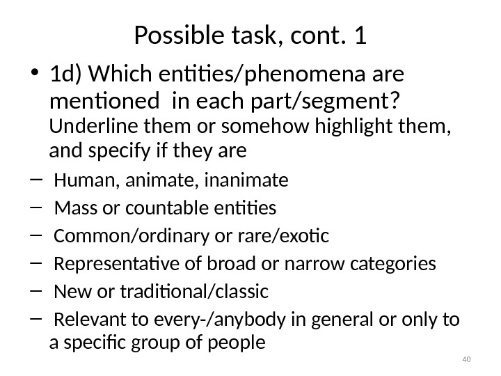Possible task, cont. 1 • 1 d) Which entities/phenomena are mentioned in each part/segment?  Underline