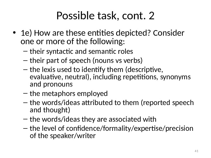 Possible task, cont. 2 • 1 e) How are these entities depicted? Consider one or more