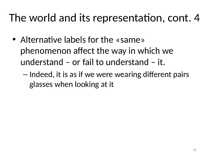 The world and its representation, cont. 4 • Alternative labels for the «same»  phenomenon affect