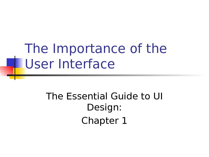 The Importance of the User Interface The Essential Guide to UI Design: Chapter 1