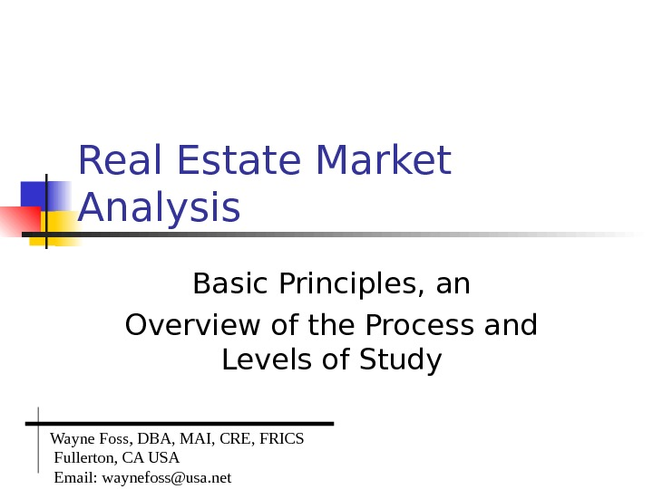 Real Estate Market Analysis Basic Principles, an Overview of the Process and Levels of Study Wayne