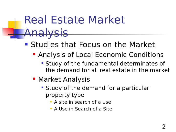 2 Real Estate Market Analysis Studies that Focus on the Market Analysis of Local Economic Conditions