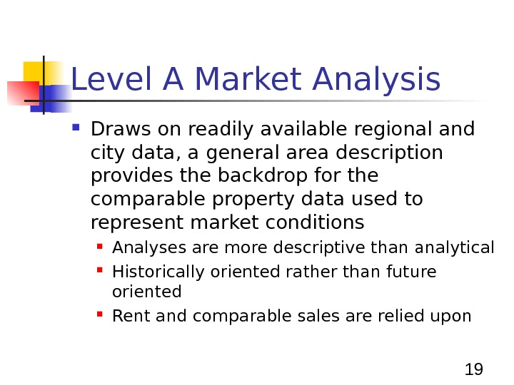 19 Level A Market Analysis Draws on readily available regional and city data, a general area