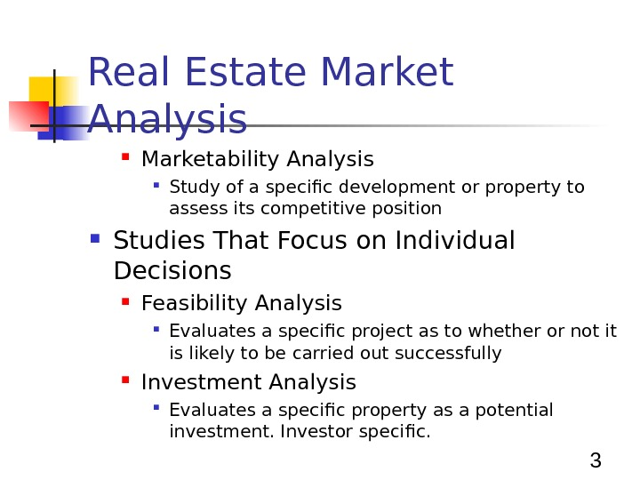 3 Real Estate Market Analysis Marketability Analysis Study of a specific development or property to assess