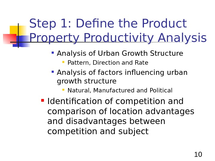 10 Step 1: Define the Product Property Productivity Analysis of Urban Growth Structure Pattern, Direction and