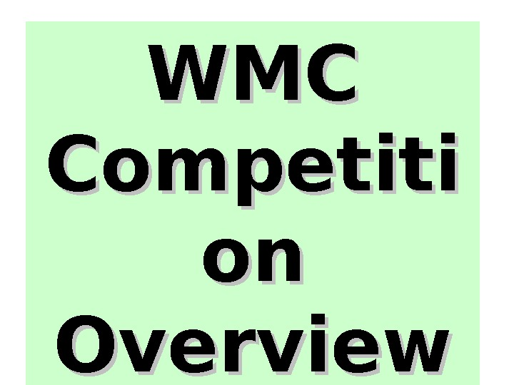 WMC Competiti on on Overview