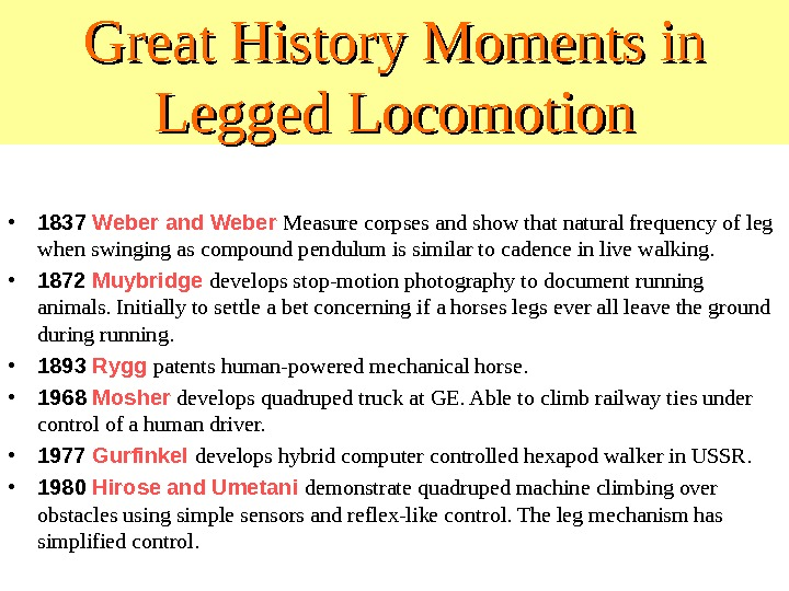 Great History Moments in Legged Locomotion • 1837 Weber and Weber  Measure corpses and show