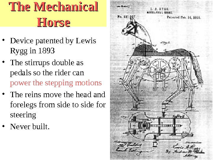 The Mechanical Horse • Device patented by Lewis Rygg in 1893 • The stirrups double as