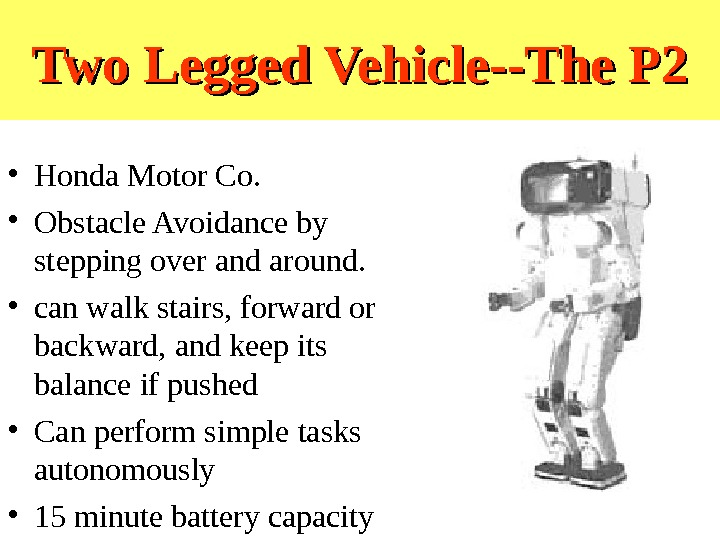 Two Legged Vehicle--The P 2 • Honda Motor Co.  • Obstacle Avoidance by stepping over