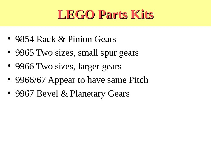 LEGO Parts Kits • 9854 Rack & Pinion Gears • 9965 Two sizes, small spur gears