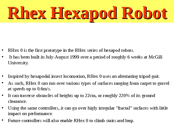 • RHex 0 is the first prototype in the RHex series of hexapod robots.