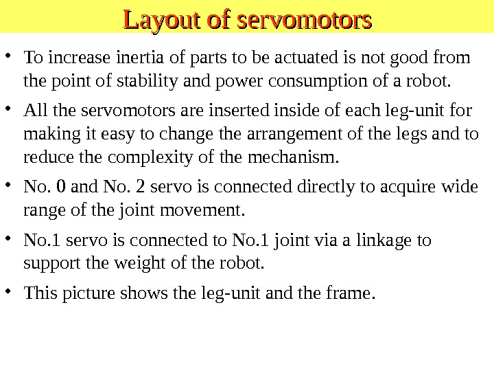 Layout of servomotors • To increase inertia of parts to be actuated is not good from