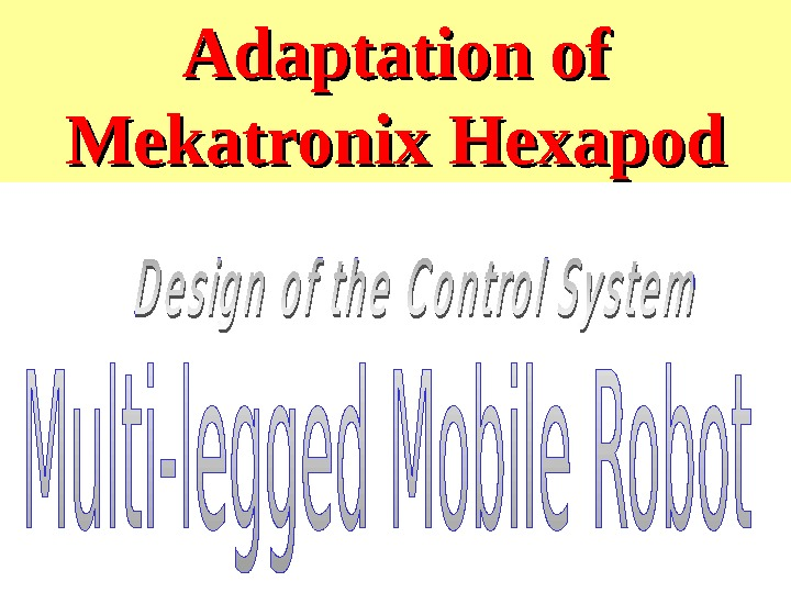 Adaptation of Mekatronix Hexapod