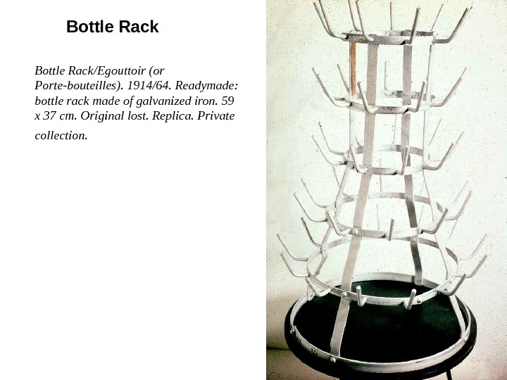 Bottle Rack/Egouttoir (or Porte-bouteilles). 1914/64. Readymade:  bottle rack made of galvanized iron. 59 x 37