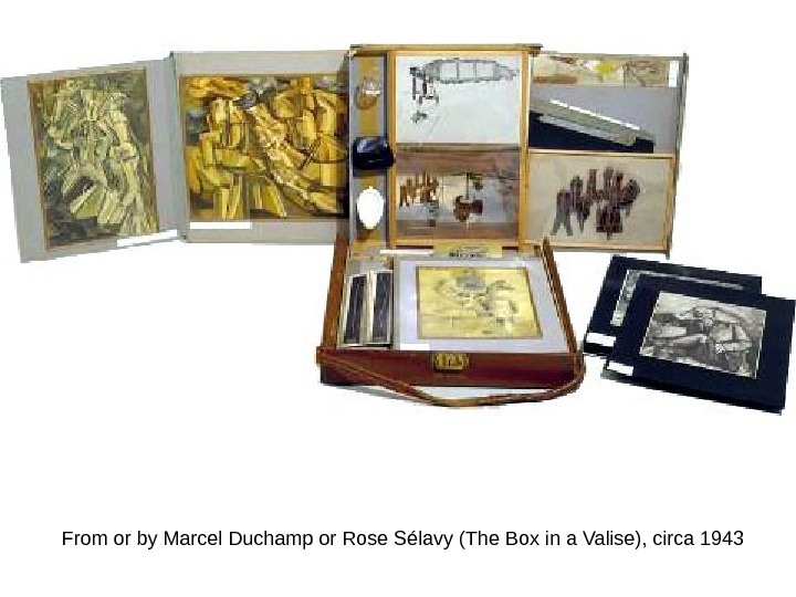 From or by Marcel Duchamp or Rose Sélavy (The Box in a Valise), circa 1943
