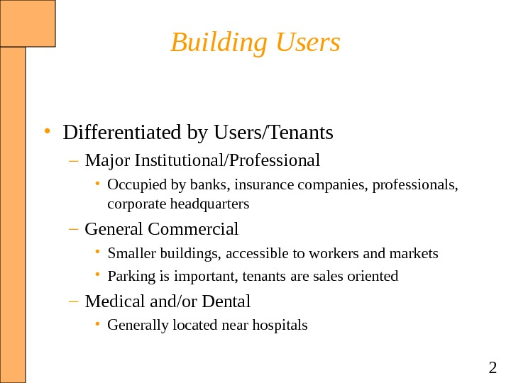 2 Building Users • Differentiated by Users/Tenants – Major Institutional/Professional • Occupied by banks, insurance companies,